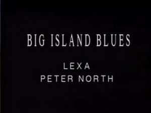 Big Island Blues - Lexa & Peter North free